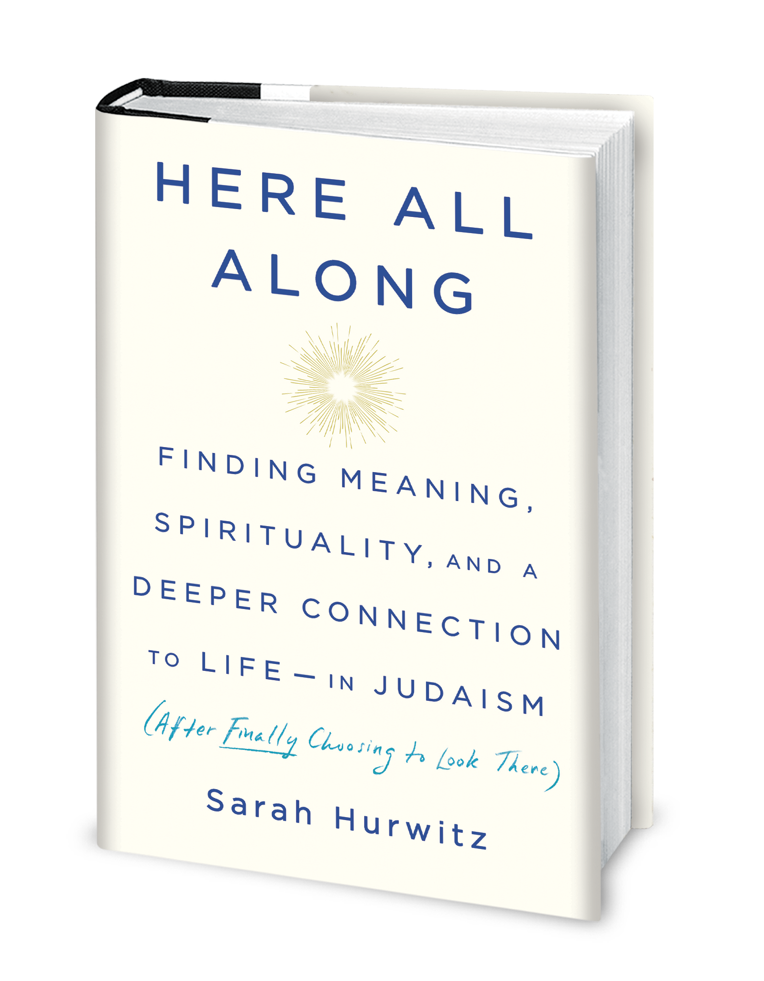 Here All Along by Sarah Hurwitz